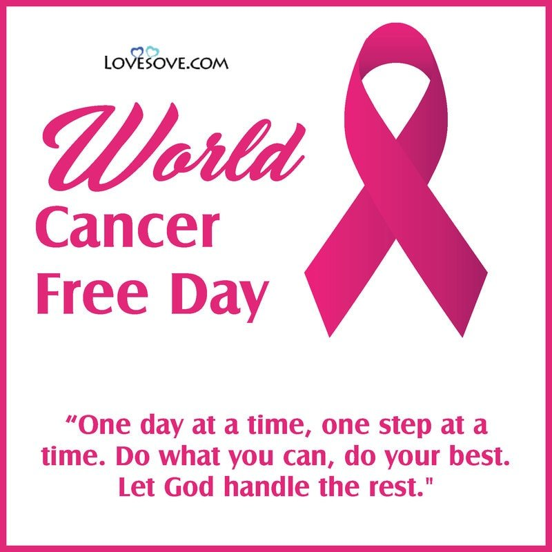 World Cancer Free Day, World Cancer Free Day 2020, World Cancer Free Day Images, World Cancer Free Day Theme, World Cancer Free Day Messages,