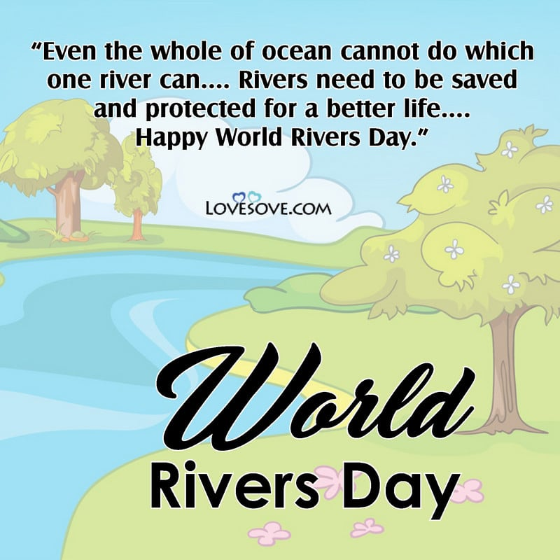 World Rivers Day, World Rivers Day Quotes, World Rivers Day Poster, World Rivers Day Activities,