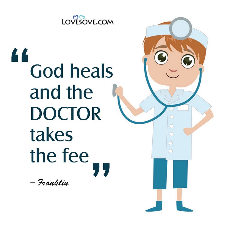 Doctor Quotes, Doctor Best Quotes, Doctor Quotes Inspirational, Doctor Quotes And Sayings, Doctor House Quotes, Doctor Life Quotes, Doctor Quotes Images, Doctor Related Quotes,
