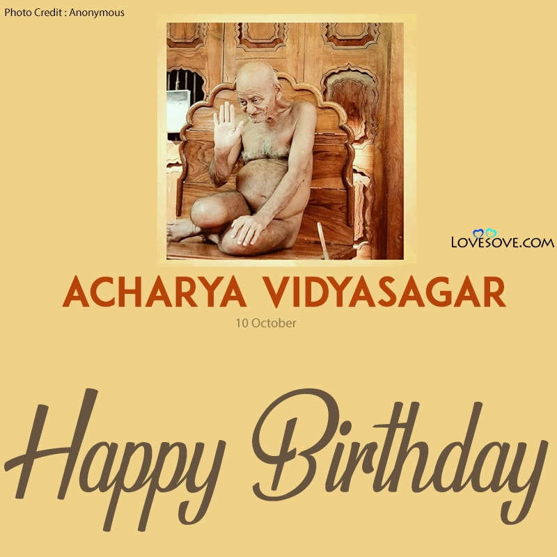 Acharya Vidyasagar Birthday Wishes, Happy Birthday Acharya Vidyasagar, Birthday Wishes For Acharya Vidyasagar, Birthday Status For Acharya Vidyasagar,