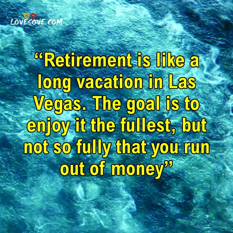Happy Retirement Uncle, Retirement Quotes, Happy Retirement Quotes, Best Retirement Quotes,