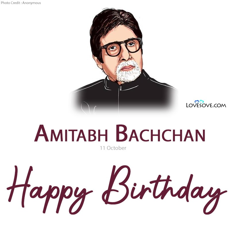 Happy Birthday Amitabh Bachchan, Birthday Wishes For Amitabh Bachchan, Amitabh Bachchan Birthday Wishes, Birthday Status For Amitabh Bachchan