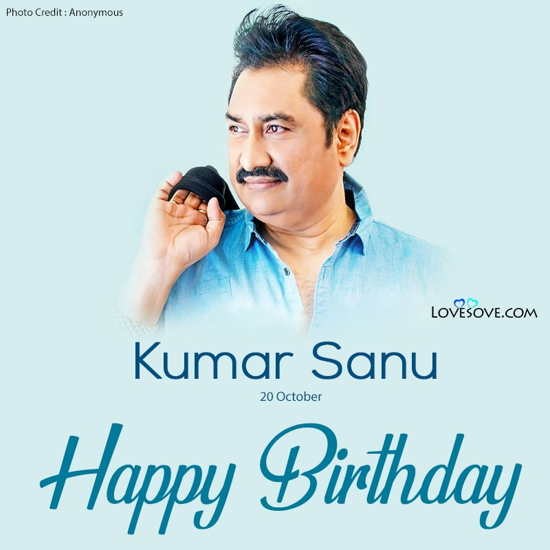 Kumar Sanu Birthday Wishes, Happy Birthday Kumar Sanu, Happy Birthday Kumar Sanu Image, Birthday Wishes For Kumar Sanu, Birthday Status For Kumar Sanu,