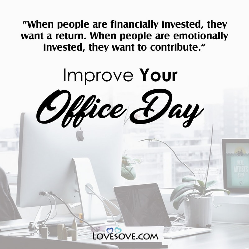 Improve Your Office Day, Improve Your Office Day Images, Improve Your Office Day Quotes, Improve Your Office Day Messages,