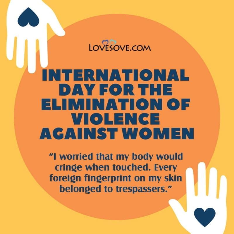 End Violence Against Women, International Day For The Elimination Of Violence Against Women, Elimination Of Violence Against Women's Day 2020 Theme, End Violence Against Women International Day,