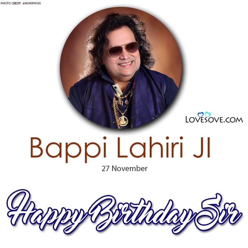 Happy Birthday Bappi Lahiri, Bappi Lahiri Best Quotes, Happy Birthday Bappi Lahiri, happy birthday bappi lahiri lovesove