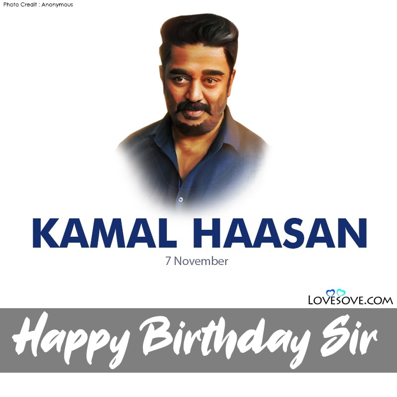 Happy Birthday Kamal Haasan, Happy Birthday Kamal Haasan Images, Happy Birthday Kamal Haasan Wishes, Happy Birthday Kamal Haasan Status, Birthday Wishes For Kamal Haasan, Kamal Haasan Happy Birthday,