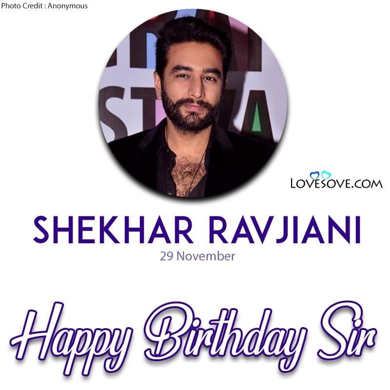 Happy Birthday Shekhar Ravjiani, Shekhar Ravjiani Happy Birthday, Birthday Wishes For Shekhar Ravjiani, Birthday Status To Shekhar Ravjiani, Shekhar Ravjiani Birthday Wishes,