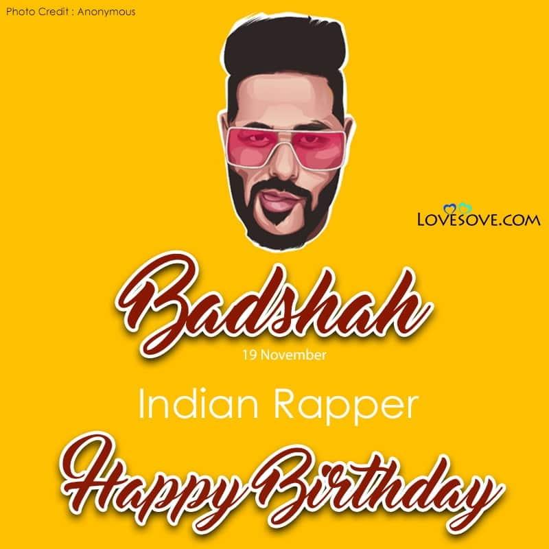 Happy Birthday Badshah, Badshah Best Quotes & Song Lyrics, Badshah Best Quotes, happy birthday badshah sir wish lovesove