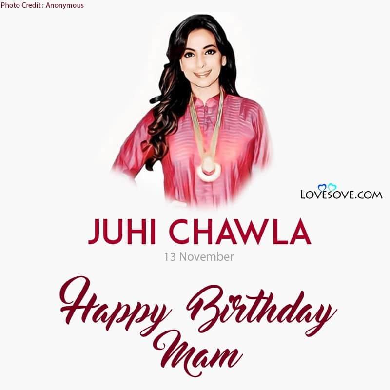Happy Birthday Juhi Chawla, Juhi Chawla Happy Birthday, Birthday Wishes For Juhi Chawla, Birthday Status To Juhi Chawla,