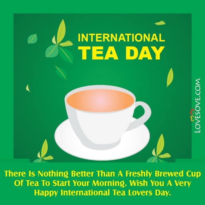 International Tea Day, Happy International Tea Day, International Tea Day Images, International Tea Day Message, International Tea Day Status,