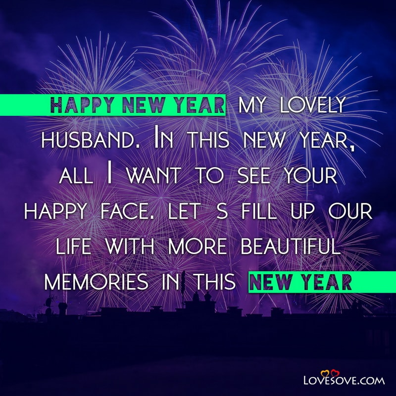 Romantic New Year Messages For Lovers, New Year Love Messages For Him, New Year Wishes For Loved One, Romantic New Year Wishes For Boyfriend,