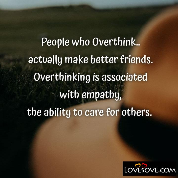 People who Overthink actually make, , quote