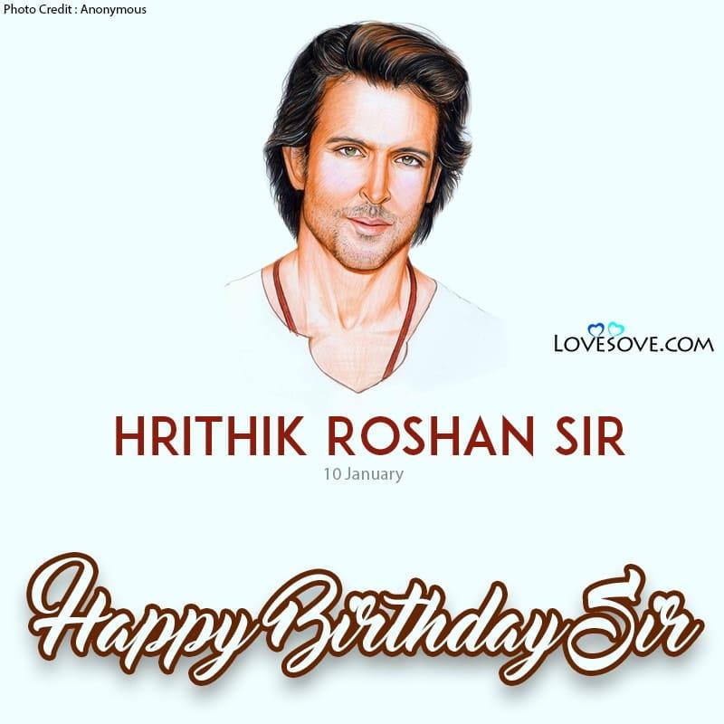 Happy Birthday Hrithik Roshan, Happy Birthday Hrithik Roshan Quotes, Hrithik Roshan Birthday Wishes, Birthday Wishes For Hrithik Roshan, Hrithik Roshan Happy Birthday,