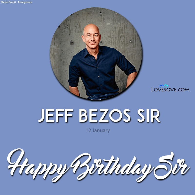 Happy Birthday Jeff Bezos, Jeff Bezos Birthday Wishes, Jeff Bezos Happy Birthday, Birthday Wishes For Jeff Bezos,