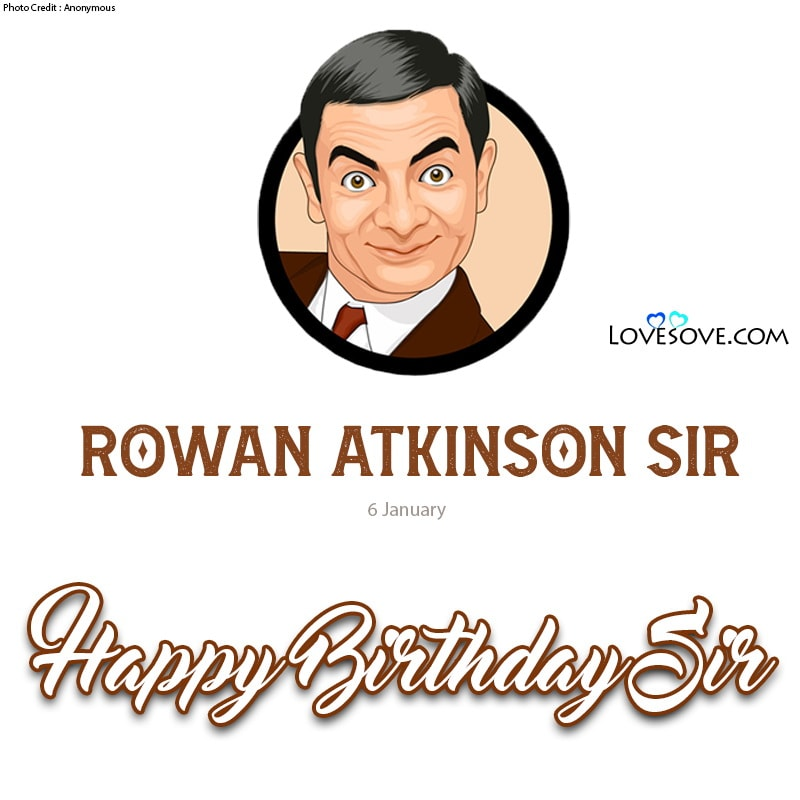 Happy Birthday Rowan Atkinson, Birthday Wishes For Rowan Atkinson, Rowan Atkinson Happy Birthday, Rowan Atkinson Birthday Wishes,