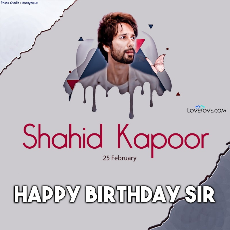 Happy Birthday Shahid Kapoor, Shahid Kapoor Wishing Happy Birthday, Birthday Wishes For Shahid Kapoor, Shahid Kapoor Birthdy Wishes,