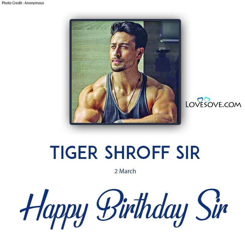 Happy Birthday Tiger Shroff, Happy Birthday Tiger Shroff Photo, Tiger Shroff Ka Happy Birthday, Tiger Shroff Wishing Happy Birthday, Tiger Shroff Birthday Wishes,