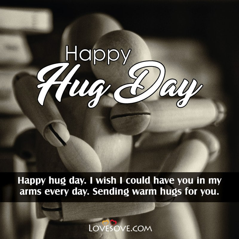 Hug Day Wishes For Girlfriend, Hug Day Wishes For Boyfriend, Hug Day Wishes For Friends, Hug Day Wishes For Husband, Happy Hug Day Wishes For Lover,