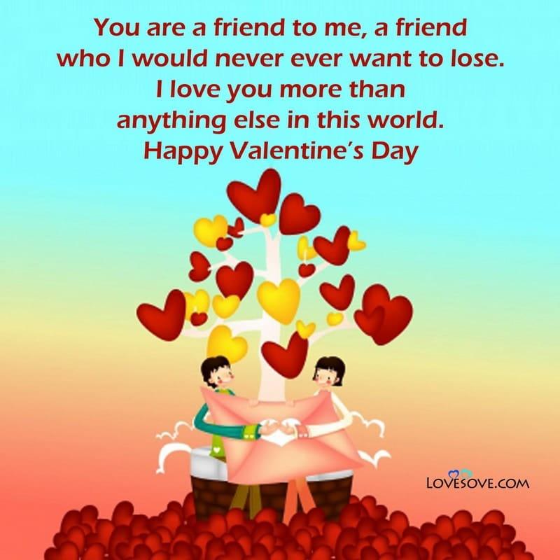 Valentine Day Wishes For Friends, Valentine Day Quotes For Friends, Valentines Day Quotes For Friends, Valentine's Day Quotes To Friends,