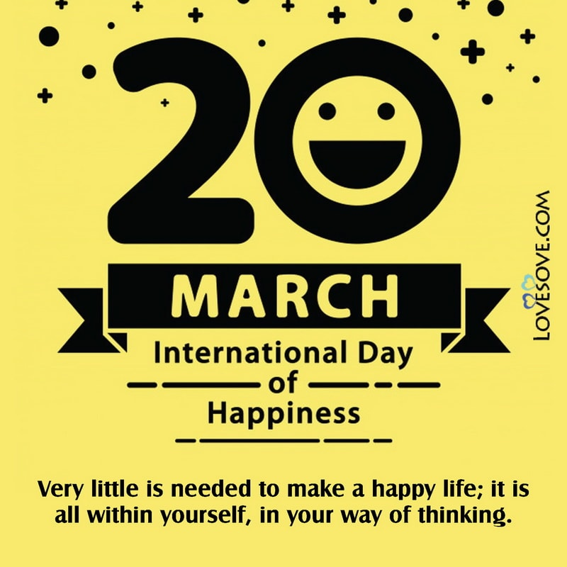 International Day Of Happiness Quotes, International Day Of Happiness Motivational Quotes, International Day Of Happiness Best Quotes,