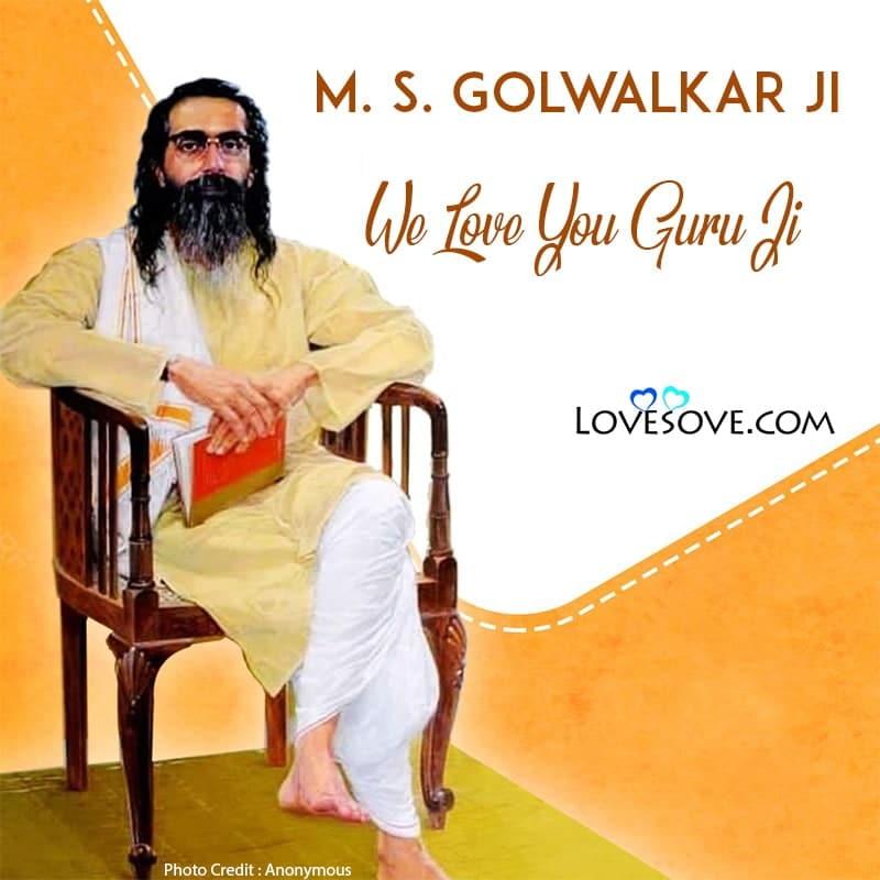 M. S. Golwalkar Quotes, M. S. Golwalkar Motivational Quotes, M. S. Golwalkar Inspiring Quotes, M. S. Golwalkar Inspirational Quotes, M. S. Golwalkar Famous Quotes, M. S. Golwalkar Best Quotes,