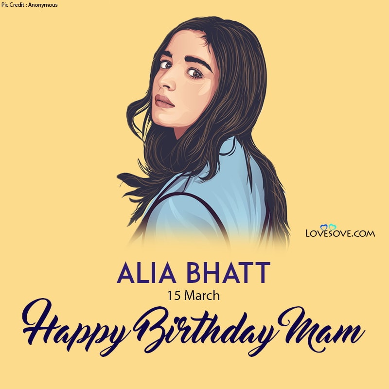 Happy Birthday Alia Bhatt, Alia Bhatt Wishing Happy Birthday, Happy Birthday Alia Bhatt Photos, Alia Bhatt Birthday Wishes,