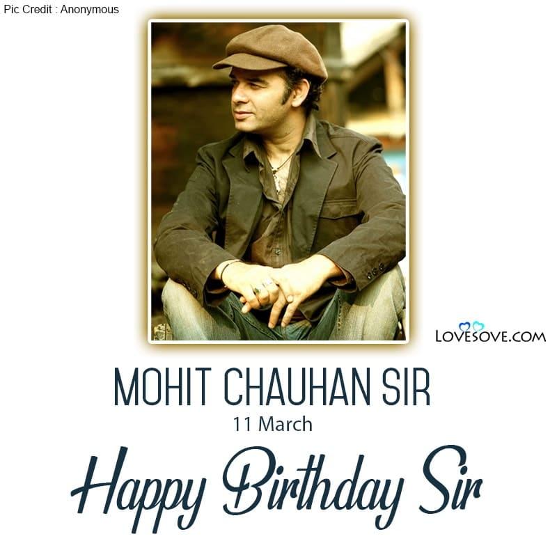 Happy Birthday Mohit Chauhan, Happy Birthday Mohit Chauhan Quotes, Mohit Chauhan Birthday Wishes, Birthday Wishes For Mohit Chauhan, Mohit Chauhan Happy Birthday,