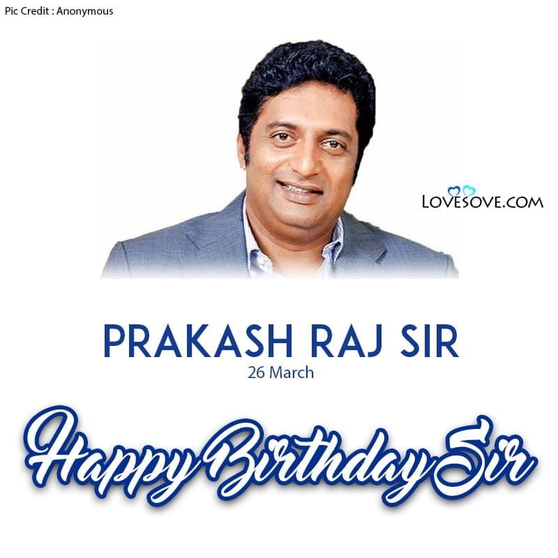 Happy Birthday Prakash Raj, Prakash Raj Birthday Wishes, Prakash Raj Happy Birthday, Birthday Wishes For Prakash Raj,