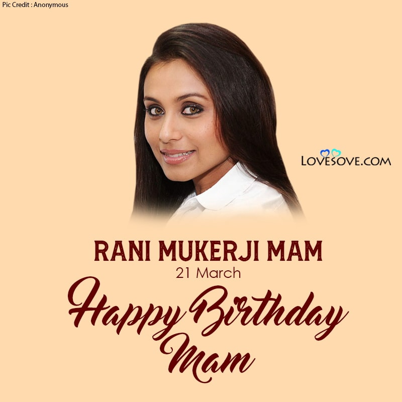 Happy Birthday Rani Mukherji, Rani Mukherji Birthday Wishes, Rani Mukherji Happy Birthday,