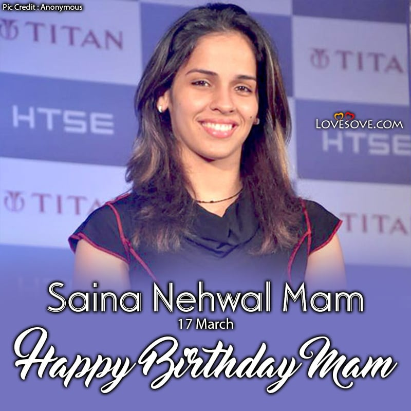 Happy Birthday Saina Nehwal, Saina Nehwal Birthday Wishes, Saina Nehwal Happy Birthday,