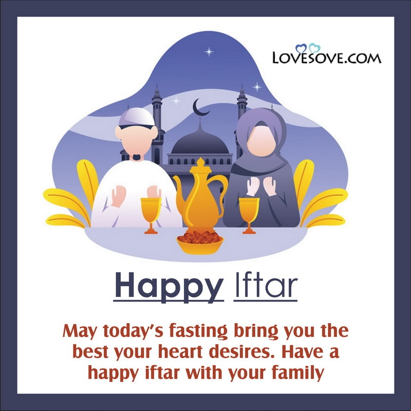 Happy Iftar Greetings, Iftar Wishes, Iftar Wishes Sms, Happy Iftar Wishes To My Love, Wishes For Iftar,