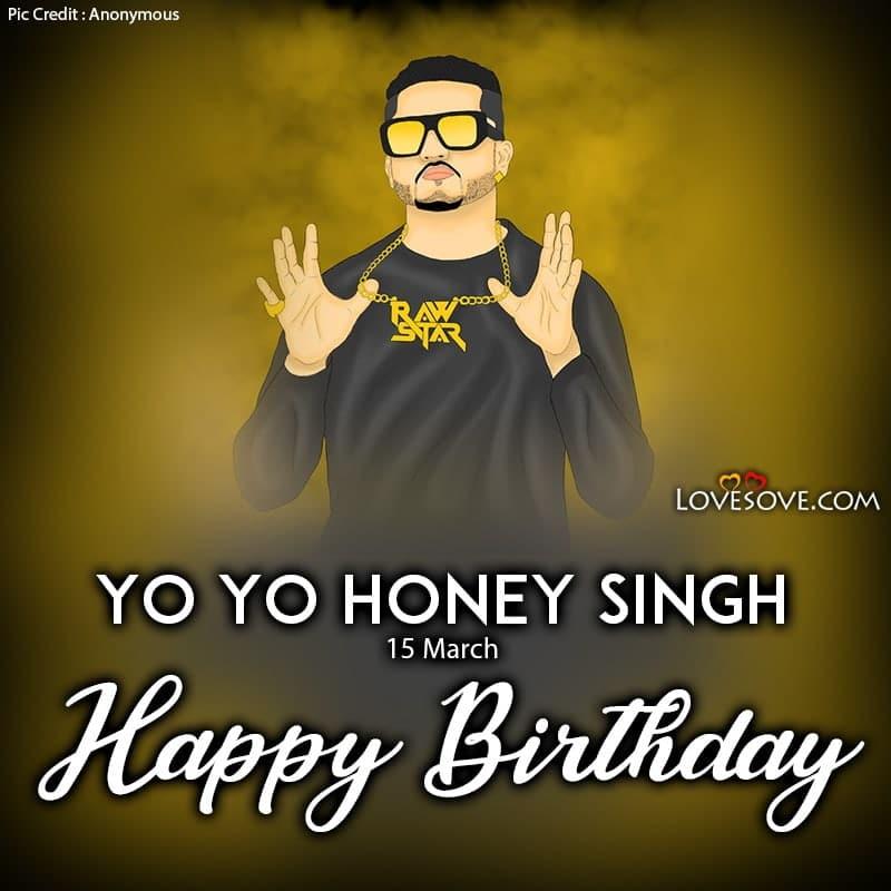 Happy Birthday Honey Singh, Happy Birthday Yo Yo Honey Singh, Happy Birthday Yo Yo Honey Singh Singer, Honey Singh Birthday Wishes,
