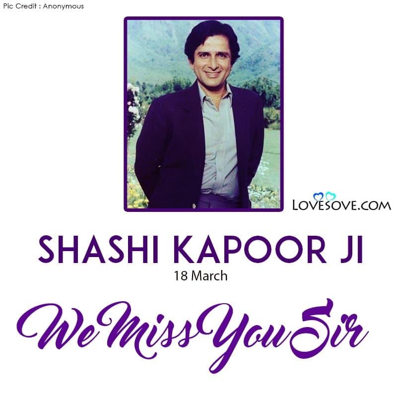 Shashi Kapoor We Miss You Sir, Shashi Kapoor We Love You Sir,