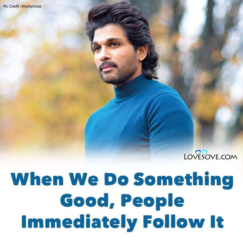 Allu Arjun Quotes, Allu Arjun Motivational Quotes, Allu Arjun Quotes In English, Allu Arjun Fan Quotes, Allu Arjun Love Quotes,