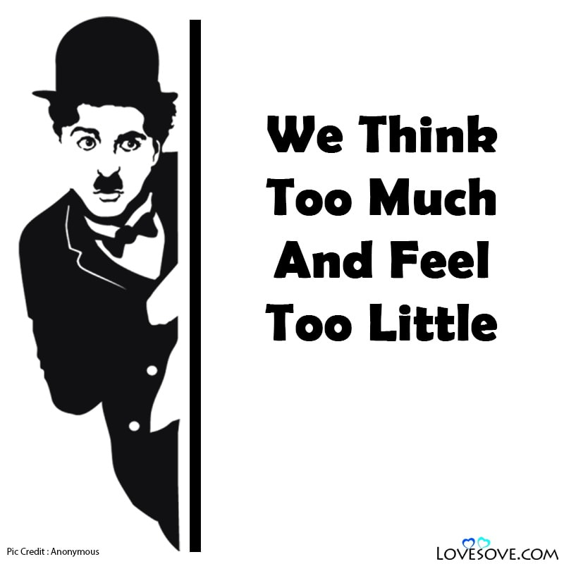 Charlie Chaplin Quotes About Mirror, Charlie Chaplin Quotes Commercial, Charlie Chaplin Quotes On Smile, Charlie Chaplin Quotes We Think Too Much, Charlie Chaplin Quotes When I Love Myself, Charlie Chaplin Quotes Life Laughs At You, Charlie Chaplin Quotes Friendship, Charlie Chaplin Quotes Photos, Charlie Chaplin Quotes We Live In A World, Charlie Chaplin Quotes Reputation,