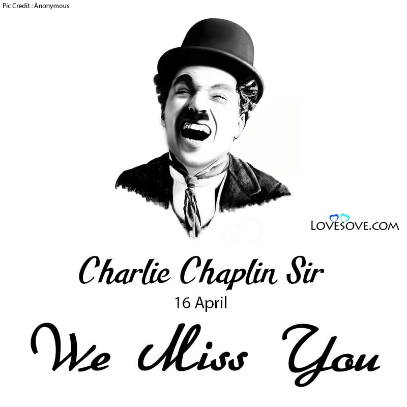 Charlie Chaplin Quotes Best Doctors, Charlie Chaplin Serious Quotes, Charlie Chaplin Comedy Tragedy Quote, Charlie Chaplin We Miss You, Charlie Chaplin We Love You Sir,