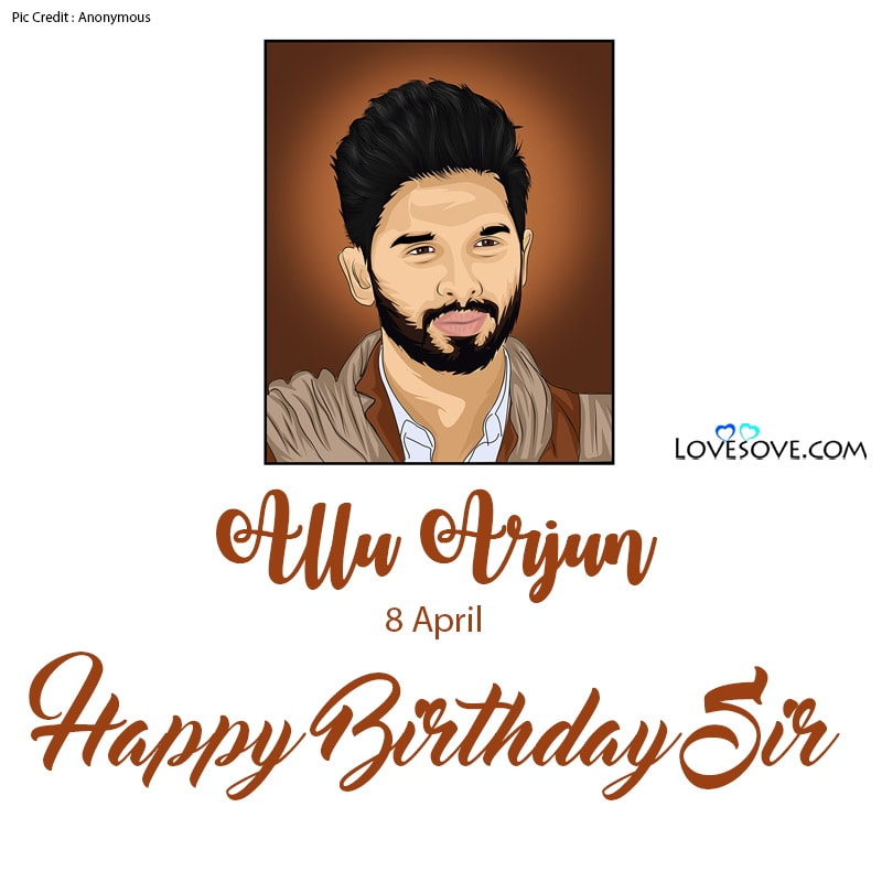 Happy Birthday Allu Arjun, Allu Arjun Birthday Wishes, Birthday Wishes For Allu Arjun, Allu Arjun Happy Birthday,