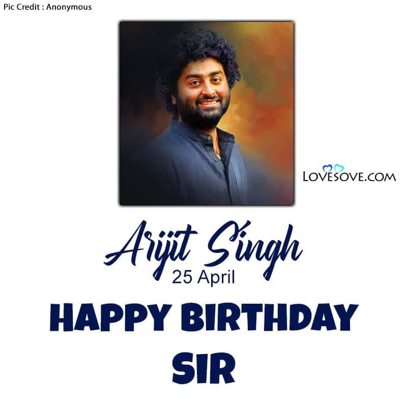 Arijit Singh Song Duaa Lyrics, Arijit Singh Songs And Lyrics, Arijit Singh All Song Lyrics Download, Happy Birthday Arijit Singh, Birthday Wishes For Arijit Singh, Arijit Singh Birthday Wishes,