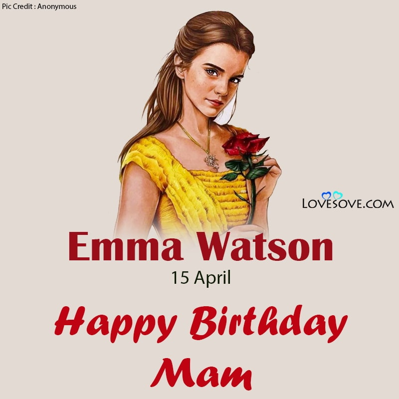 Emma Watson Body Quotes, Emma Watson Quotes About Education, Emma Watson Happy Birthday, Happy Birthday Emma Watson, Birthday Wishes For Emma Watson, Emma Watson Birthday Wishes,