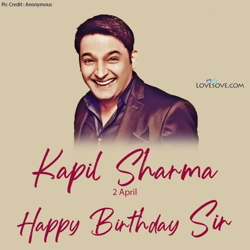 Kapil Sharma Happy Birthday Photo, Kapil Sharma Birthday Wishes, Kapil Sharma Happy Birthday,