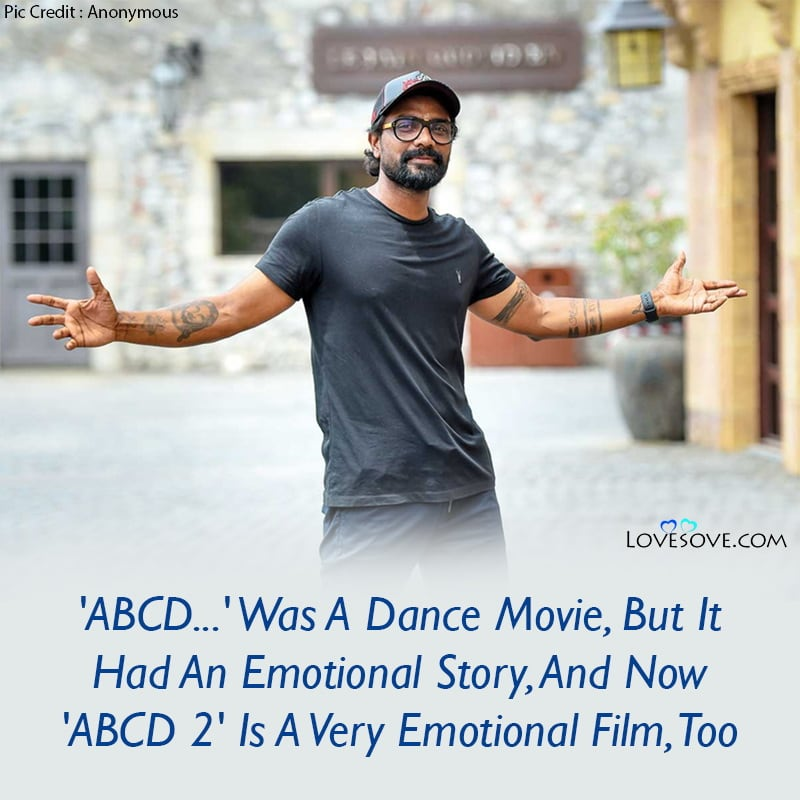 Remo D'Souza Quotes, Quotes By Remo D'Souza, Remo D'Souza Quotes Abcd2, Remo D'Souza Lines, Remo D'Souza Thoughts, Remo D'Souza Dialogues,