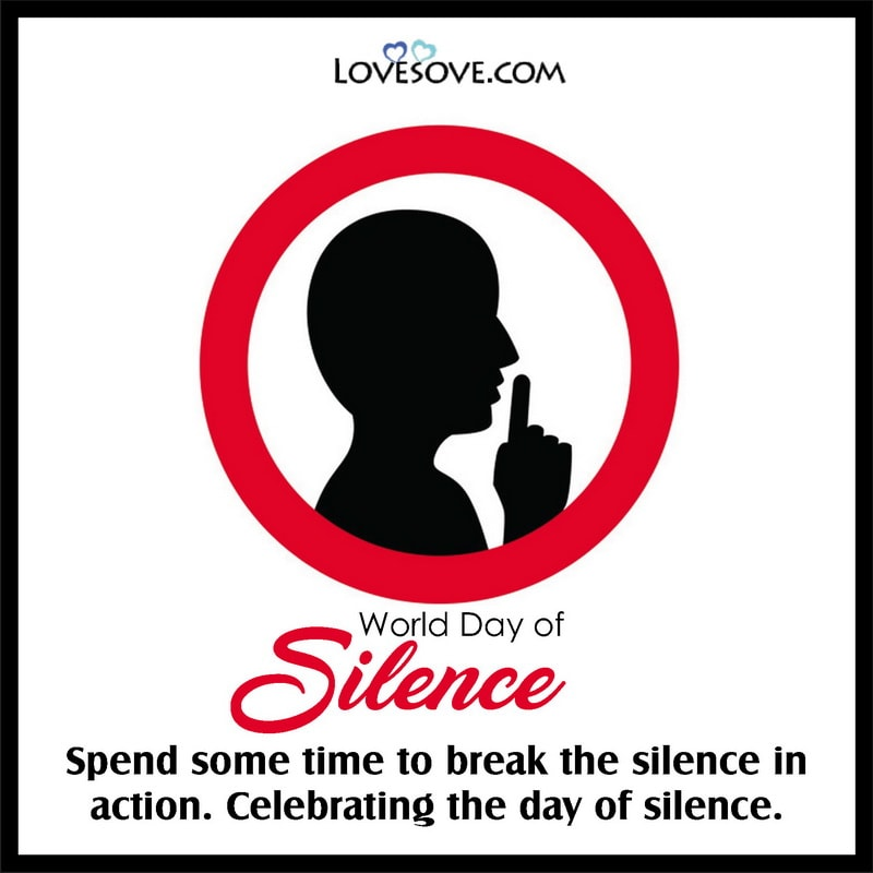World Day of Silence Quotes, World Day of Silence Motivational Quotes, World Day of Silence Best Quotes, World Day of Silence Lines, World Day of Silence Thoughts,