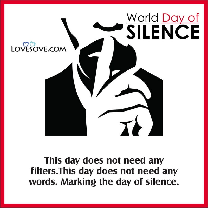 Quotes Of World Day of Silence, Quotes By World Day of Silence, World Day of Silence Quotes In Life, World Day of Silence Best Thoughts, World Day of Silence Best Lines,