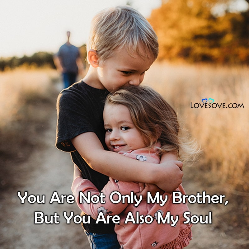 Brother Status, Brother Status In English, Best Brother Status, Brotherhood Status,