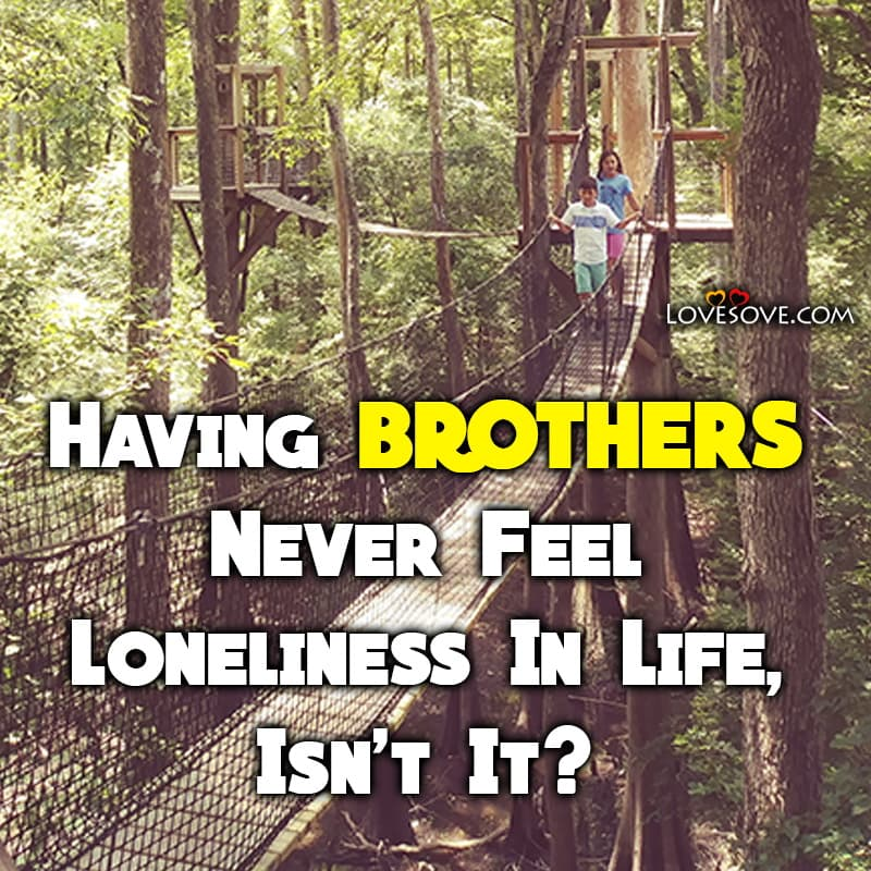 Brother Status For Whatsapp, Brother Whatsapp Status, Brother Status For Instagram, Brother Status Attitude,