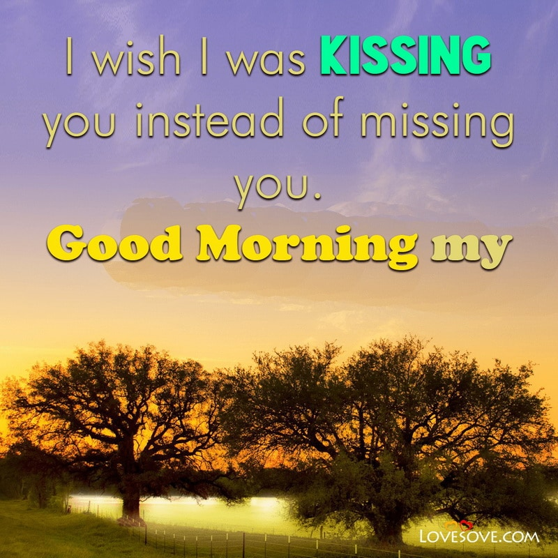 Good Morning Wishes Love Messages For Girlfriend, Good Morning Wishes For One Sided Love, Good Morning Love Wishes To My Wife,