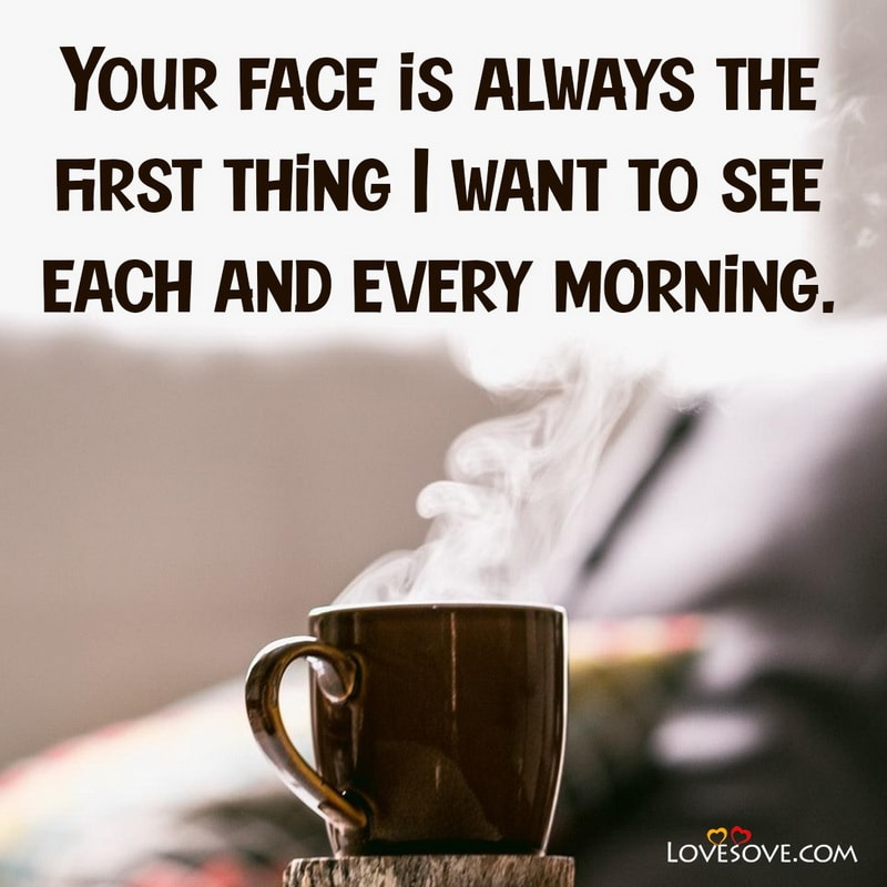 Good Morning Love Quotes In English, Good Morning For Love In Hindi, Good Morning For My Love Quotes, Good Morning Love Long Message,