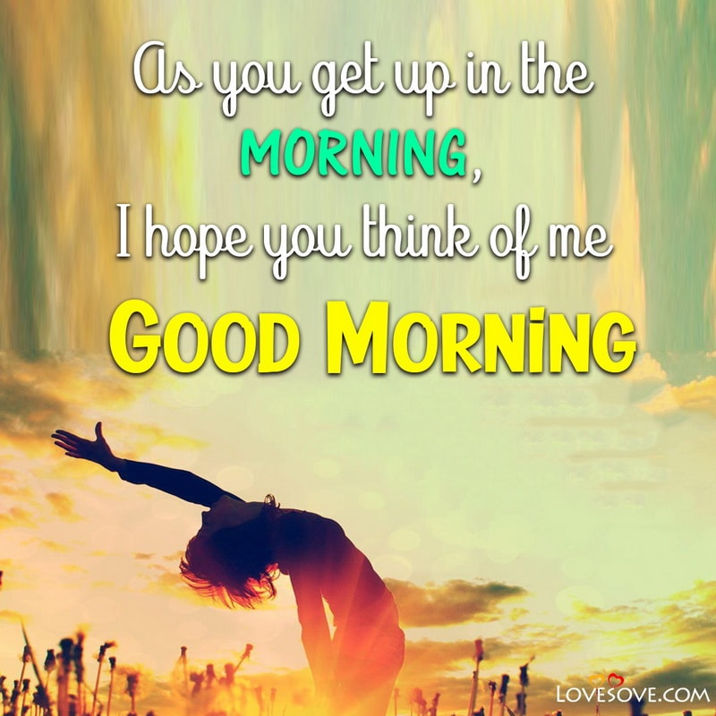 Good Morning Love And Miss You, Good Morning Quotes For Love Romantic, Good Morning For Love Download,