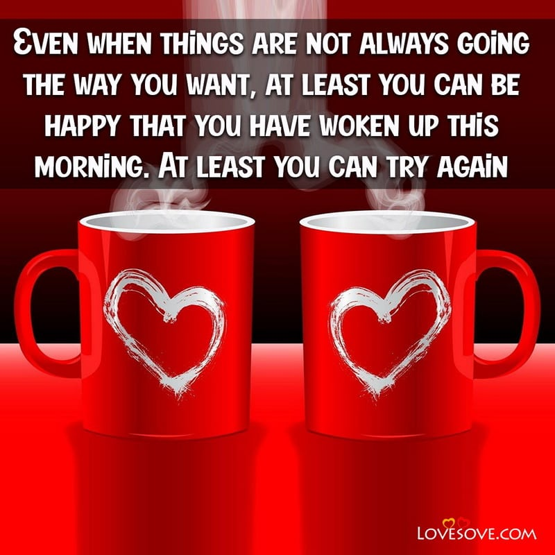 Best Good Morning Quotes For My Love, Good Morning Romantic Love Quotes For Her, Good Morning Love Relationship Quotes,